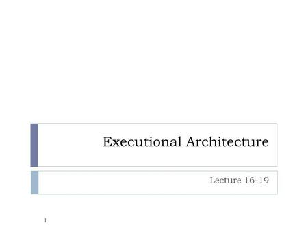 Executional Architecture Lecture 16-19 1. Conceptual vs execution Conceptual Architecture Execution Architecture Component Connector Domain-level responsibilities.