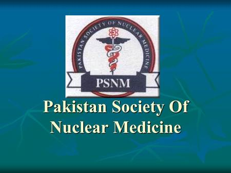 Pakistan Society Of Nuclear Medicine