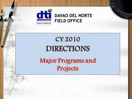 DAVAO DEL NORTE FIELD OFFICE. DAVAO DEL NORTE FIELD OFFICE International Trade Policy Negotiation, Facilitation and Promotion Services MFO 1 Institutionalize.