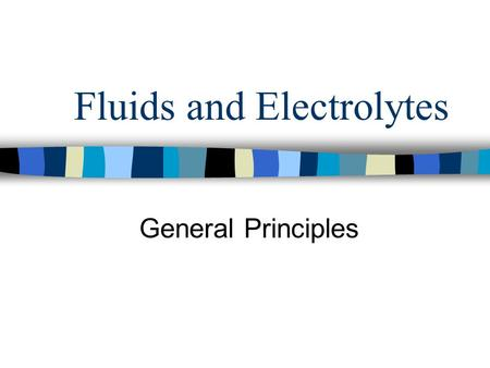 Fluids and Electrolytes General Principles. Remember that children -- have a larger interstitial volume are more susceptible to increased fluid losses.