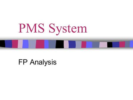 PMS System FP Analysis. Step-1: Type of FP Count Development project FP count.