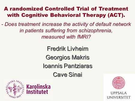 A randomized Controlled Trial of Treatment with Cognitive Behavioral Therapy (ACT). - Does treatment increase the activity of default network in patients.