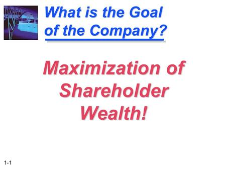What is the Goal of the Company?