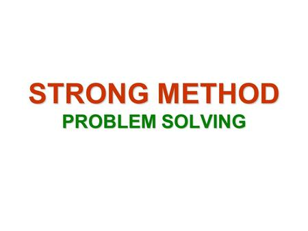STRONG METHOD PROBLEM SOLVING. Human experts are able to perform at a high level because they know a lot about their areas of expertise. This fact is.