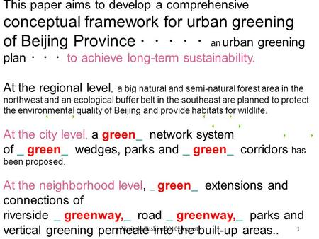 Yoritaka Tashiro/2010, August1 This paper aims to develop a comprehensive conceptual framework for urban greening of Beijing Province ・・・・・ an urban greening.