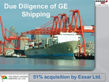 Due Diligence of GE Shipping 51% acquisition by Essar Ltd.