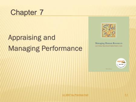 Appraising and Managing Performance (c) 2007 by Prentice Hall7-1 Chapter 7.