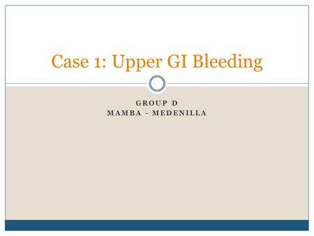 Case 1: Upper GI Bleeding