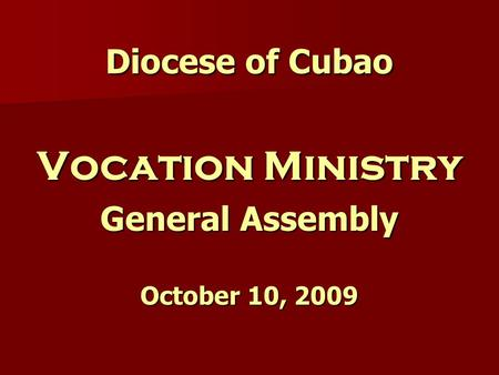 Diocese of Cubao Vocation Ministry General Assembly October 10, 2009.