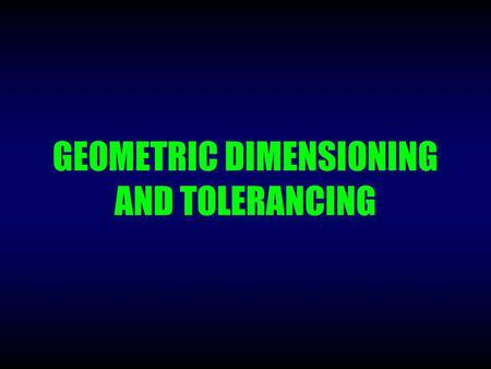 GEOMETRIC DIMENSIONING AND TOLERANCING. Some surprises  10  0.2  9.8  10.2  
