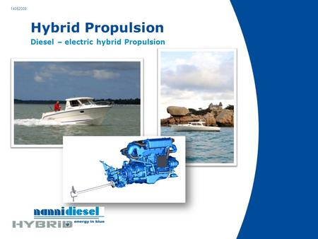 Hybrid Propulsion Diesel – electric hybrid Propulsion 14052009.