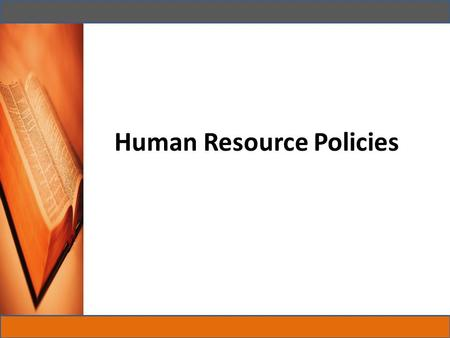 Human Resource Policies. Human resource policies are systems of codified decisions, established by an organization, to support administrative personnel.