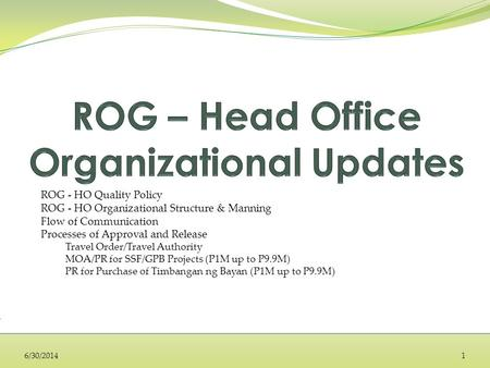 ROG - HO Quality Policy ROG - HO Organizational Structure & Manning Flow of Communication Processes of Approval and Release Travel Order/Travel Authority.