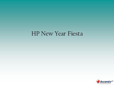 HP New Year Fiesta. The Program T3 partners to be invited to join the program by HP sales team Program duration:1 st Jan – 31 st Jan List of all eligible.