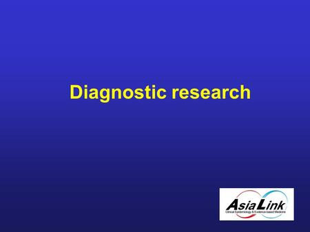 Diagnostic research. Lecture Contents I. Diagnostics in practice - Explained with a case II.Scientific diagnostic research – Design – Data-analysis –