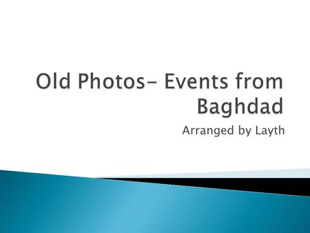 Old Photos- Events from Baghdad