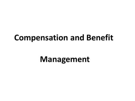 Compensation and Benefit Management. HR Planning Job Analysis Recruitment Selection Workplace Justice Unions Safety & Health International Competence.