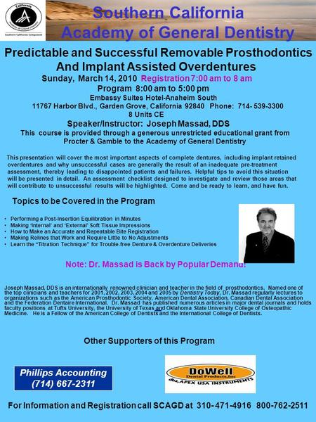 Presents Predictable and Successful Removable Prosthodontics And Implant Assisted Overdentures Sunday, March 14, 2010 Registration 7:00 am to 8 am Program.