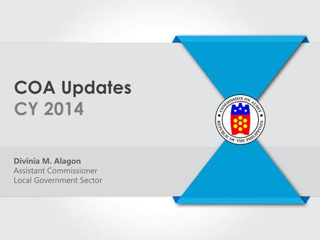 COA Updates CY 2014. Adoption of the Philippine Public Sector Accounting Standards (PPSAS) COA Resolution No. 2014-003 dated January 24, 2014 1.