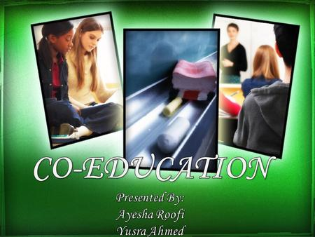 TABLE OF CONTENTS: What is co-education? Is it necessary? History Impact on youth Pros Cons Conclusion.