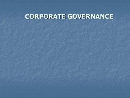 CORPORATE GOVERNANCE. 1.The directors' powers are normally set out in the articles. The shareholders cannot control the way in which the Board of directors.