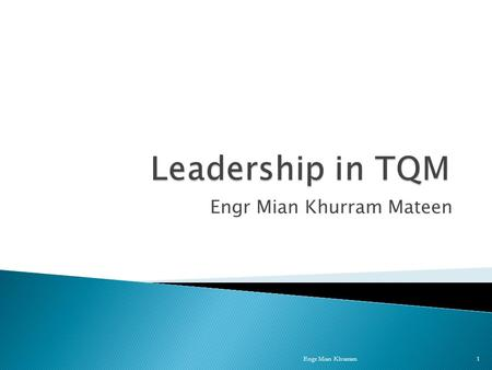 Engr Mian Khurram Mateen Engr Mian Khurram1. 2  The ability to positively influence people and systems to have a meaningful impact and achieve results.