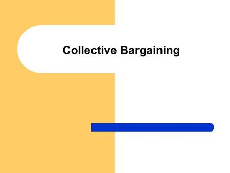 Collective Bargaining. 2 Meaning – Collective bargaining is the principle method whereby employers and employees establish and continue a relationship.