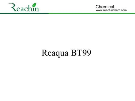 Reaqua BT99. 1. Reaqua BT99 Reaqua BT99 is a betaine,betaine is discovered by the Scheibler, and separated from the sugar beet, It is a completely natural,