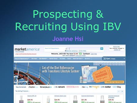 Prospecting & Recruiting Using IBV Joanne Hsi. All Spending Age 0 now $ $ $ $ $ $ $ $ Where are the retail profits? Our Contribution = Their Growth ?