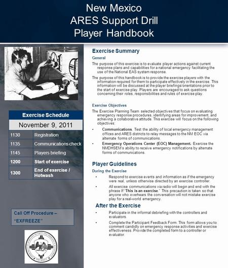 New Mexico ARES Support Drill Player Handbook Exercise Summary General The purpose of this exercise is to evaluate player actions against current response.