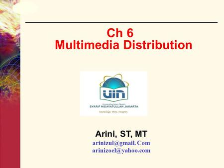 Ch 6 Multimedia Distribution Arini, ST, MT Com