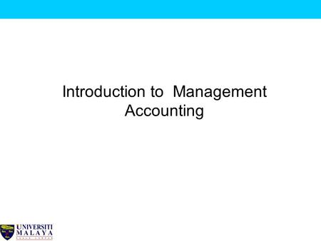 Introduction to Management Accounting. © Edited by Ahmad Zahiruddin Yahya 2012 2 Management Accounting Definition of Accounting ? Definition of Financial.