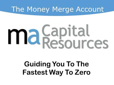 The Money Merge Account Guiding You To The Fastest Way To Zero.