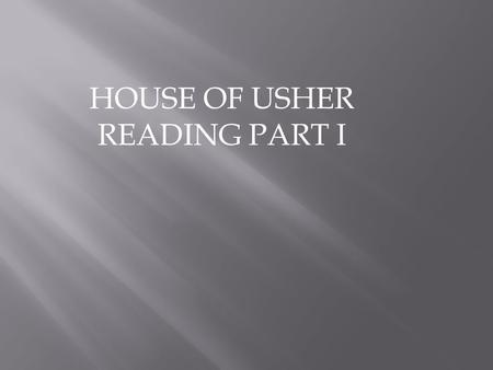 HOUSE OF USHER READING PART I.