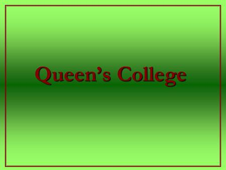 Queen's College. Founded 1890 A sense of place Victoria Hall, Down Town Nassau Queen's College has provided continuous, affordable, quality education.