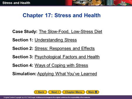 Stress and Health Original Content Copyright by HOLT McDougal. Additions and changes to the original content are the responsibility of the instructor.