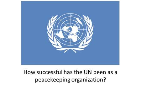 How successful has the UN been as a peacekeeping organization?