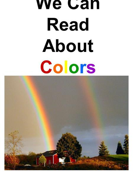 We Can Read About Colors. R-e- d\spells\red. The\apple\is\re d. 1.