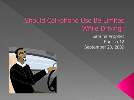 Many people can hear bad news on a cell-phone while driving and wreck. Talking on a cell-phone while driving makes a person four times more likely to.