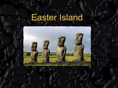 Easter Island Wild speculation about UFO's, Atlantis, and vanished advanced ancient races has always been a part of the Easter Island legend.