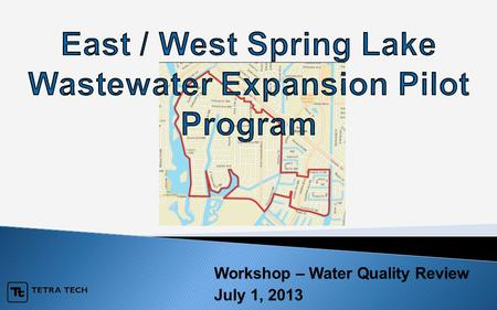 Workshop – Water Quality Review July 1, 2013.  Purpose  Regulations  OSTDS Evaluation – East & West Spring lake  Sampling & Test Results  Other Contributors.