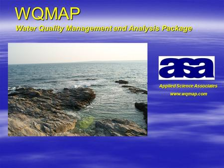 WQMAP Water Quality Management and Analysis Package Applied Science Associates www.wqmap.com.