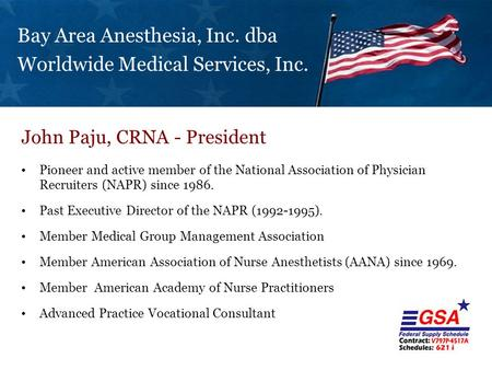 Bay Area Anesthesia, Inc. dba Worldwide Medical Services, Inc. Pioneer and active member of the National Association of Physician Recruiters (NAPR) since.