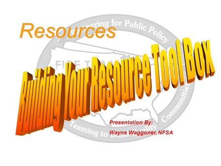 Resources Presentation By: Wayne Waggoner, NFSA. Resources Residential Fire Sprinklers - Step By Step a Communities Approach Residential Fire Sprinklers.