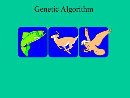 Genetic Algorithm. Step 1: Represent the problem variable domain as a chromosome of a fixed length, choose the size of a chromosome population N, the.