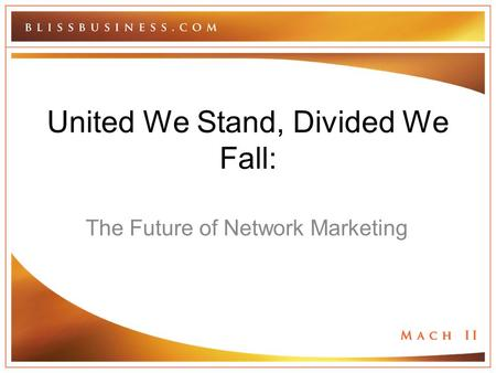 United We Stand, Divided We Fall: The Future of Network Marketing.