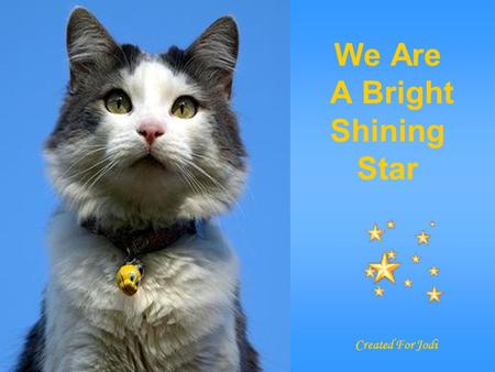 We Are A Bright Shining Star Created For Jodi Jesus Loves Us And We Shine Brightly For Him.