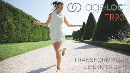 TRANSFORM YOUR LIFE IN 90 DAYS