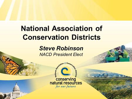 National Association of Conservation Districts Steve Robinson NACD President Elect.
