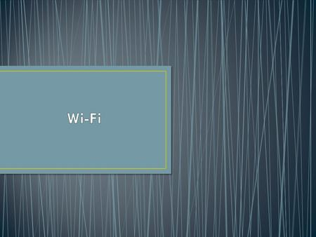 Wi-Fi – A facility allowing computers, smart phones, or other devices to connect to internet or communicate with one another wirelessly within a particular.